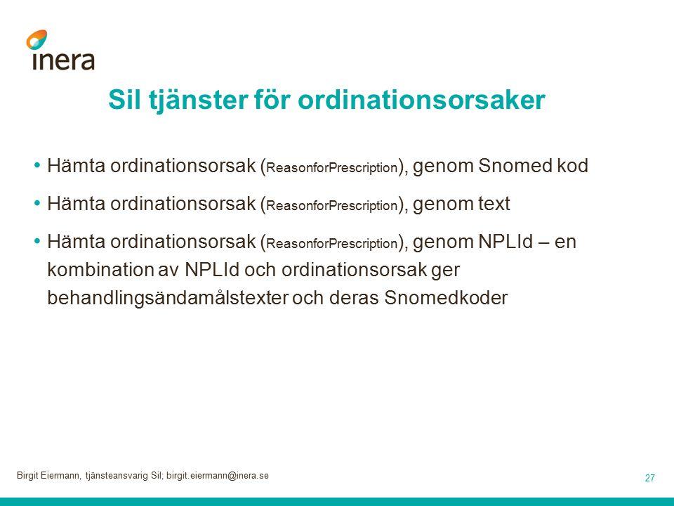 Sil tjänster för ordinationsorsaker Hämta ordinationsorsak ( ReasonforPrescription ), genom Snomed kod Hämta ordinationsorsak ( ReasonforPrescription