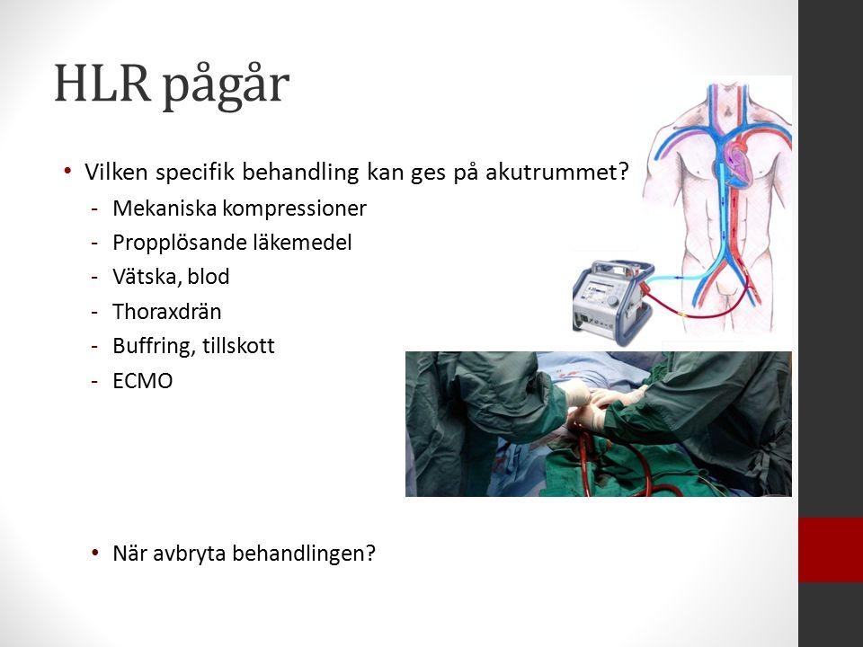 HLR pågår Vilken specifik behandling kan ges på akutrummet.