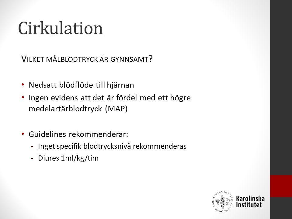 Cirkulation V ILKET MÅLBLODTRYCK ÄR GYNNSAMT .