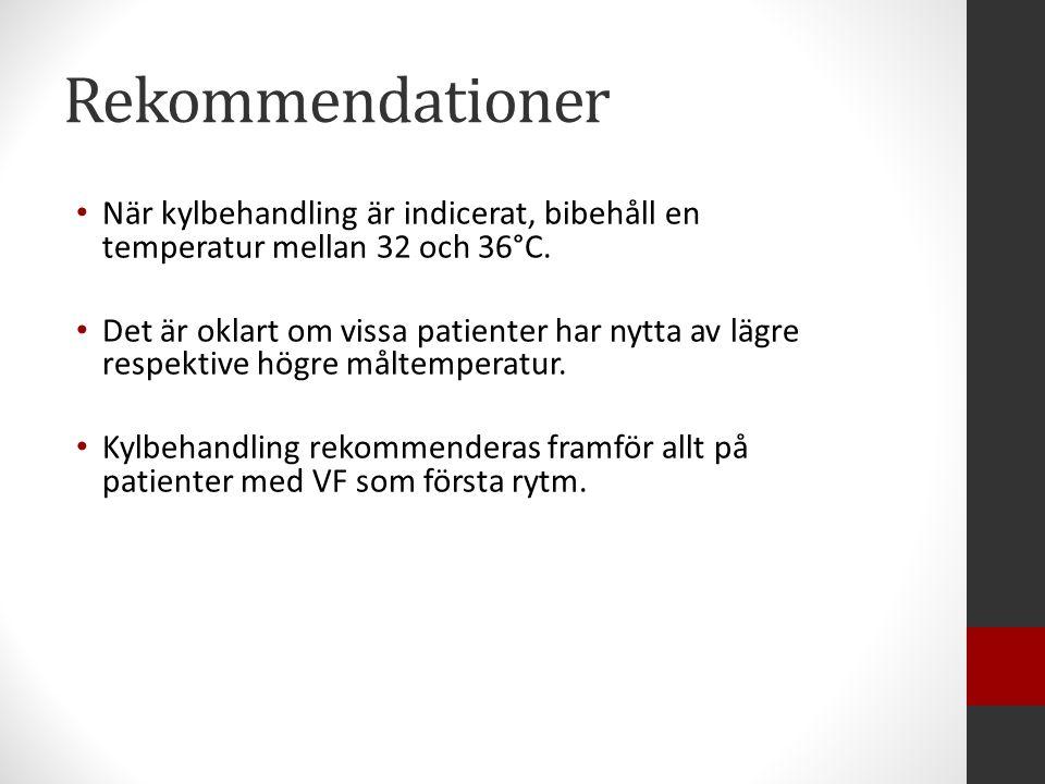 Rekommendationer När kylbehandling är indicerat, bibehåll en temperatur mellan 32 och 36°C.