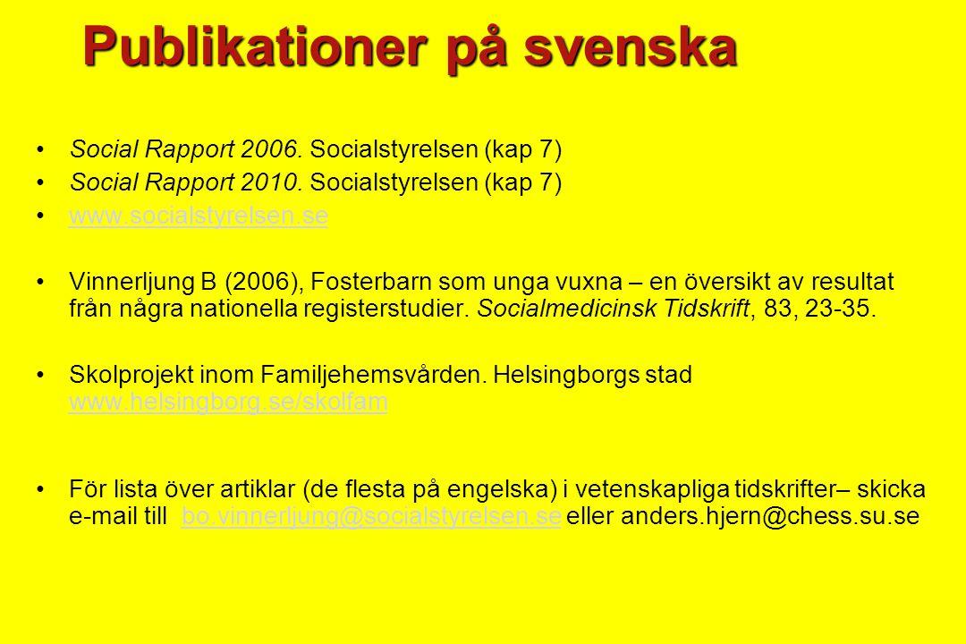 Publikationer på svenska Social Rapport 2006. Socialstyrelsen (kap 7) Social Rapport 2010.