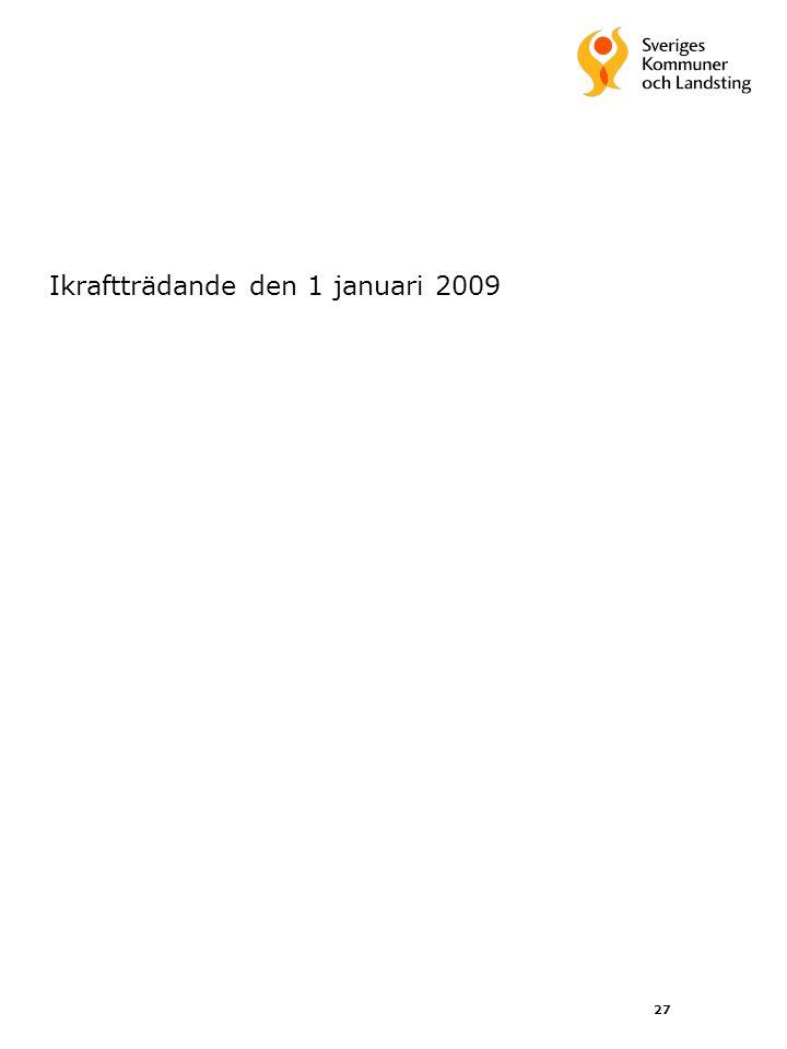 27 Ikraftträdande den 1 januari 2009
