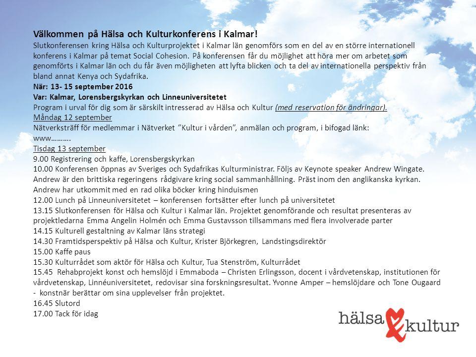 Välkommen på Hälsa och Kulturkonferens i Kalmar.