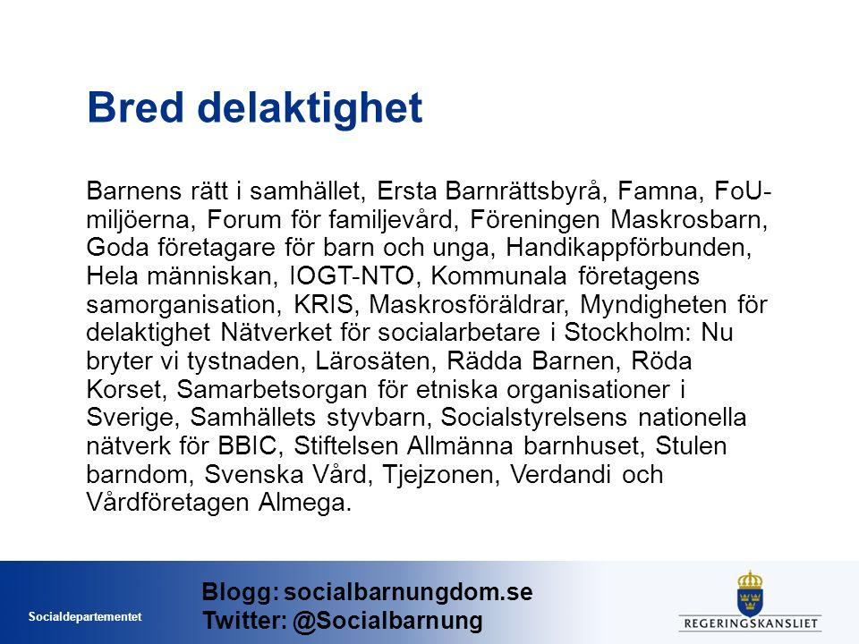 Socialdepartementet Bred delaktighet Barnens rätt i samhället, Ersta Barnrättsbyrå, Famna, FoU- miljöerna, Forum för familjevård, Föreningen Maskrosbarn, Goda företagare för barn och unga, Handikappförbunden, Hela människan, IOGT-NTO, Kommunala företagens samorganisation, KRIS, Maskrosföräldrar, Myndigheten för delaktighet Nätverket för socialarbetare i Stockholm: Nu bryter vi tystnaden, Lärosäten, Rädda Barnen, Röda Korset, Samarbetsorgan för etniska organisationer i Sverige, Samhällets styvbarn, Socialstyrelsens nationella nätverk för BBIC, Stiftelsen Allmänna barnhuset, Stulen barndom, Svenska Vård, Tjejzonen, Verdandi och Vårdföretagen Almega.