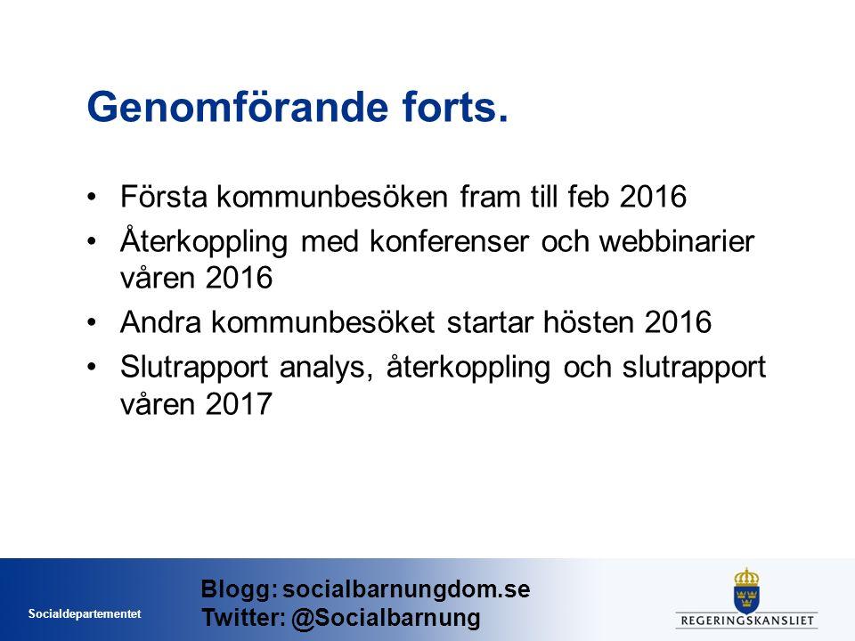 Socialdepartementet Genomförande forts.