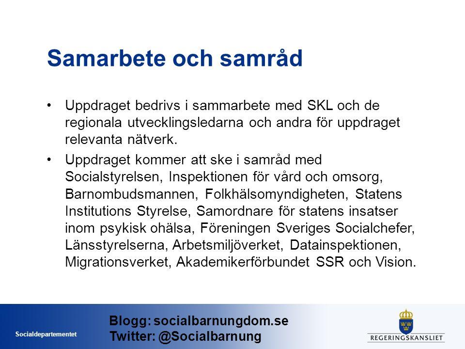 Socialdepartementet Samarbete och samråd Uppdraget bedrivs i sammarbete med SKL och de regionala utvecklingsledarna och andra för uppdraget relevanta nätverk.