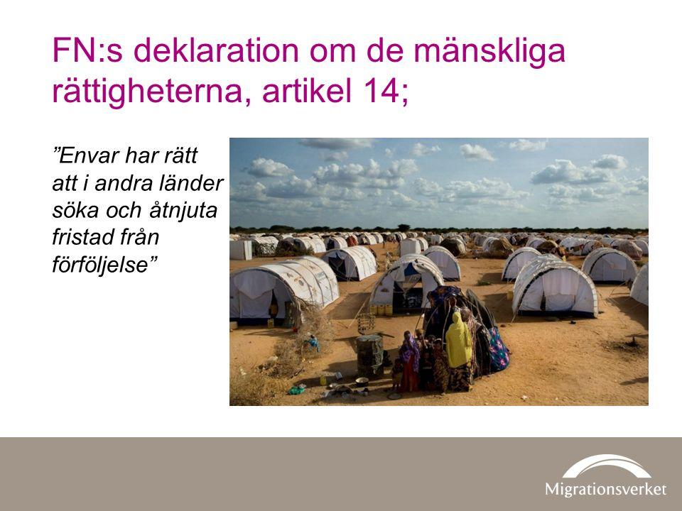 FN:s deklaration om de mänskliga rättigheterna, artikel 14; Envar har rätt att i andra länder söka och åtnjuta fristad från förföljelse