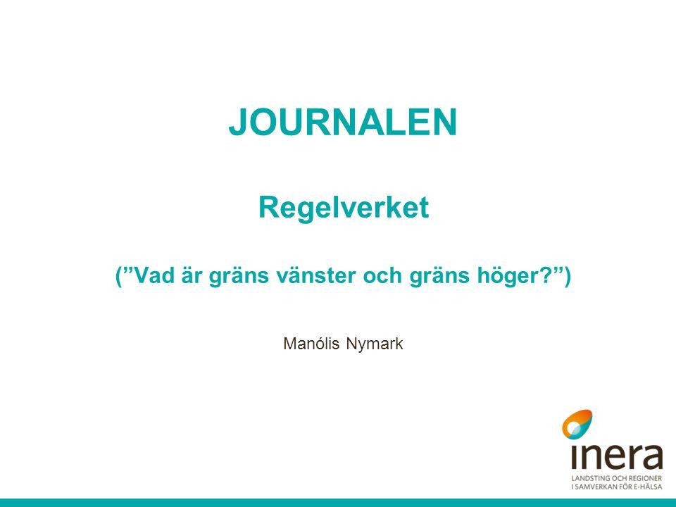 JOURNALEN Regelverket ( Vad är gräns vänster och gräns höger? ) Manólis Nymark
