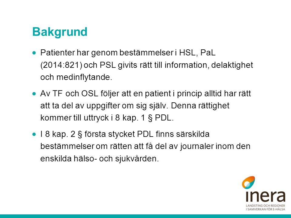 Bakgrund  Patienter har genom bestämmelser i HSL, PaL (2014:821) och PSL givits rätt till information, delaktighet och medinflytande.