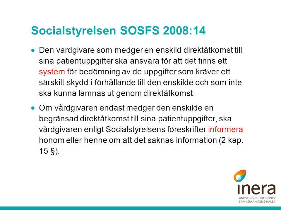 Socialstyrelsen SOSFS 2008:14  Den vårdgivare som medger en enskild direktåtkomst till sina patientuppgifter ska ansvara för att det finns ett system för bedömning av de uppgifter som kräver ett särskilt skydd i förhållande till den enskilde och som inte ska kunna lämnas ut genom direktåtkomst.