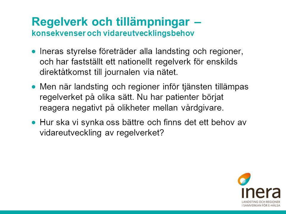  Ineras styrelse företräder alla landsting och regioner, och har fastställt ett nationellt regelverk för enskilds direktåtkomst till journalen via nätet.