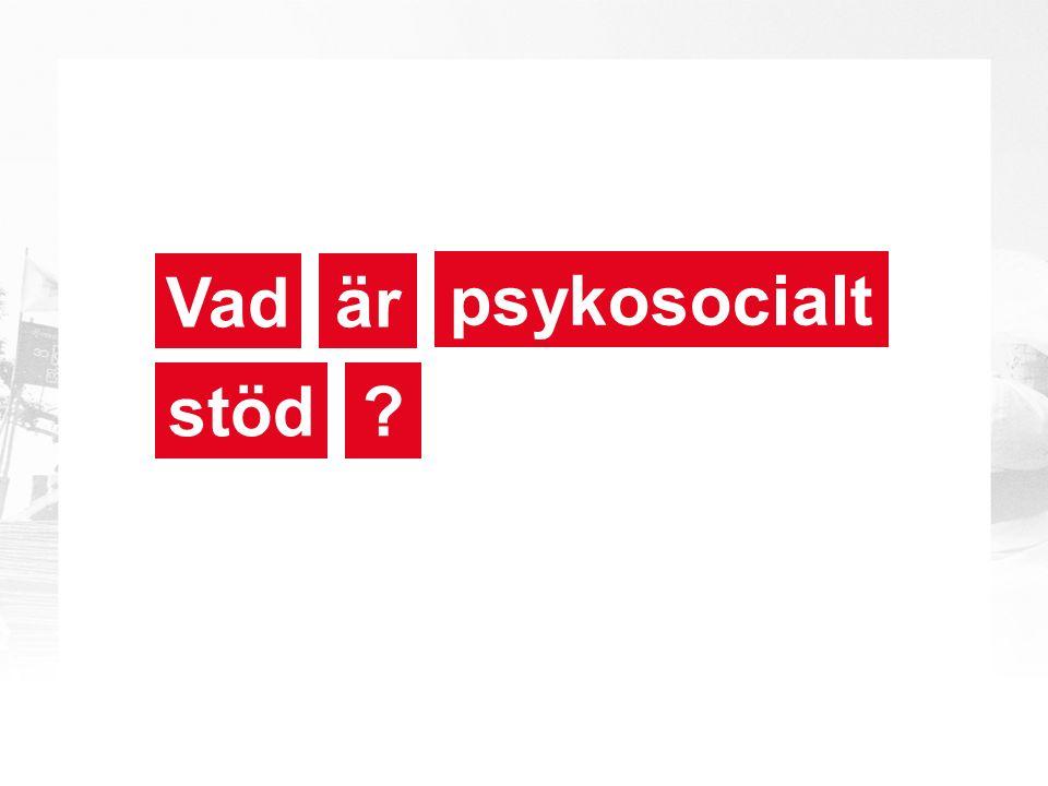psykosocialt stöd ärVad ?