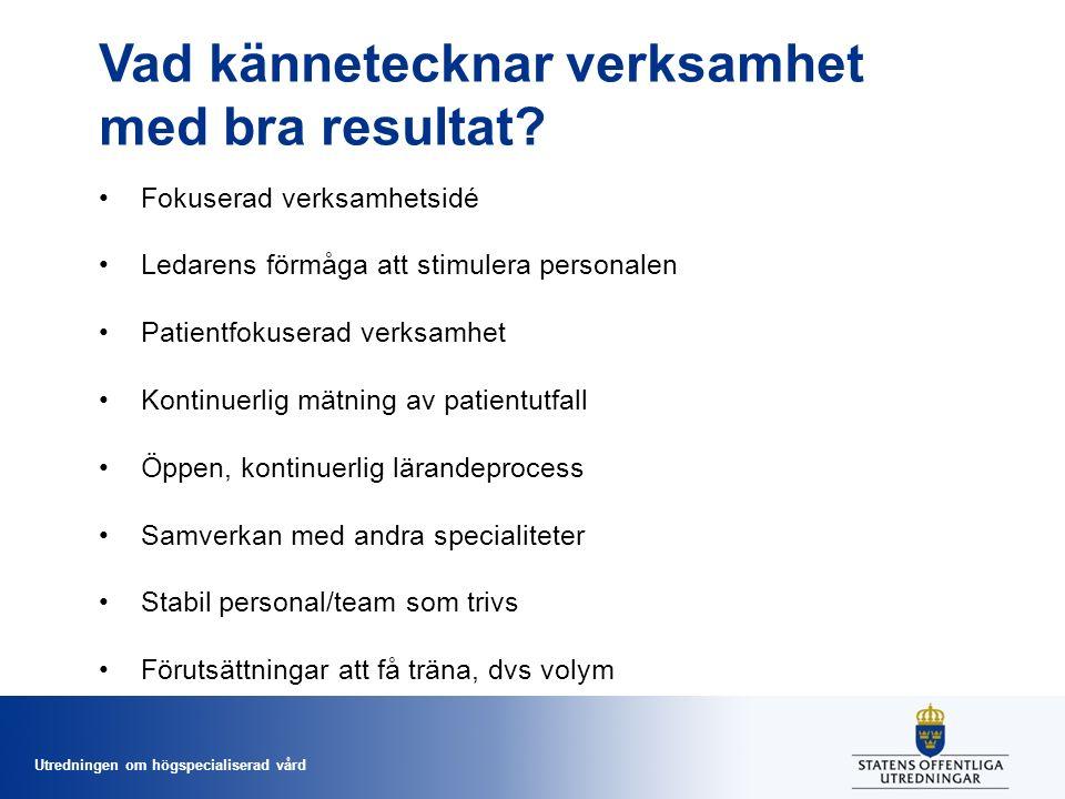 Utredningen om högspecialiserad vård Vad kännetecknar verksamhet med bra resultat.
