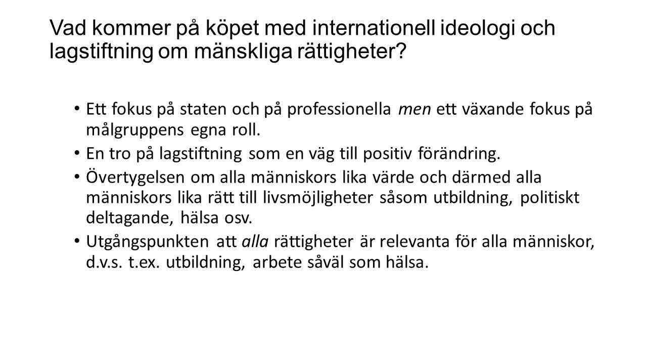 Vad kommer på köpet med internationell ideologi och lagstiftning om mänskliga rättigheter.
