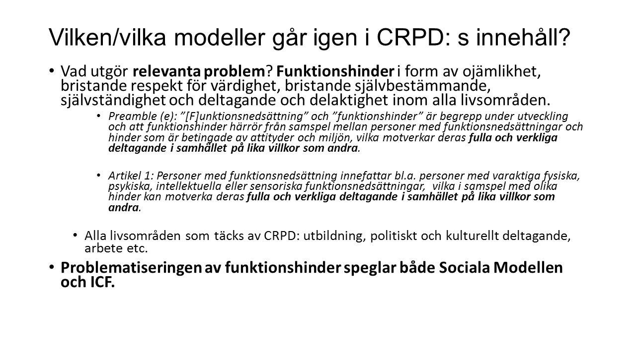 Vilken/vilka modeller går igen i CRPD: s innehåll.