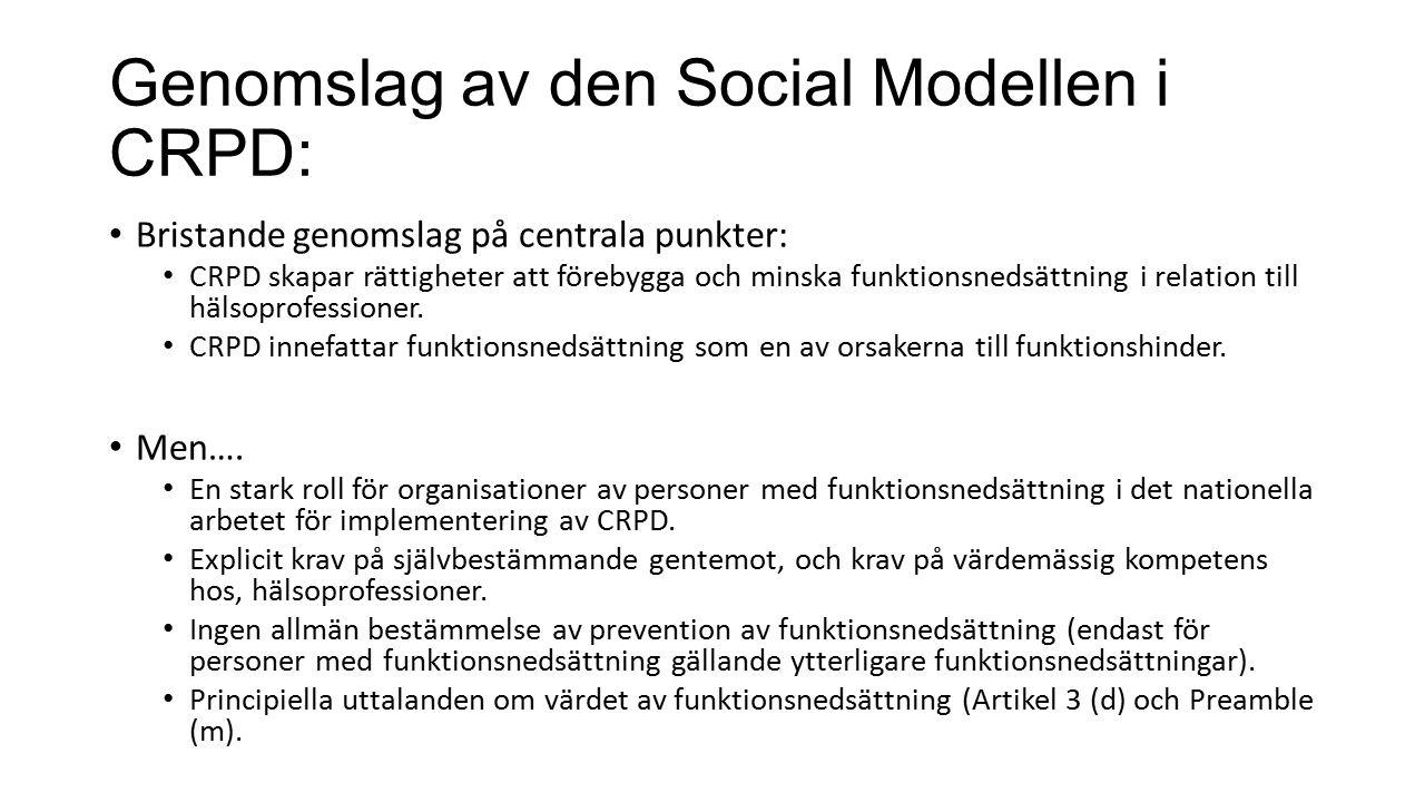 Genomslag av den Social Modellen i CRPD: Bristande genomslag på centrala punkter: CRPD skapar rättigheter att förebygga och minska funktionsnedsättning i relation till hälsoprofessioner.