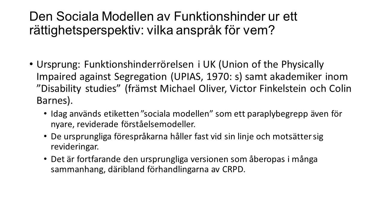 Den Sociala Modellen av Funktionshinder ur ett rättighetsperspektiv: vilka anspråk för vem.