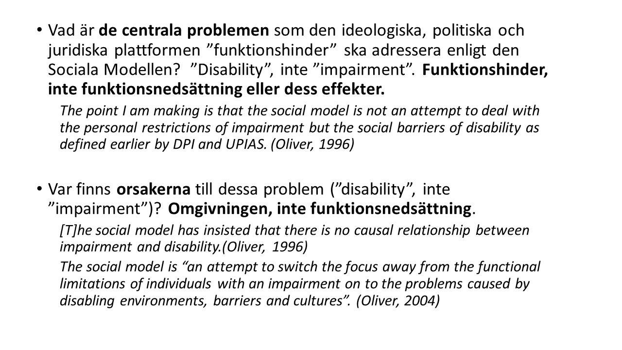 Vad är de centrala problemen som den ideologiska, politiska och juridiska plattformen funktionshinder ska adressera enligt den Sociala Modellen.