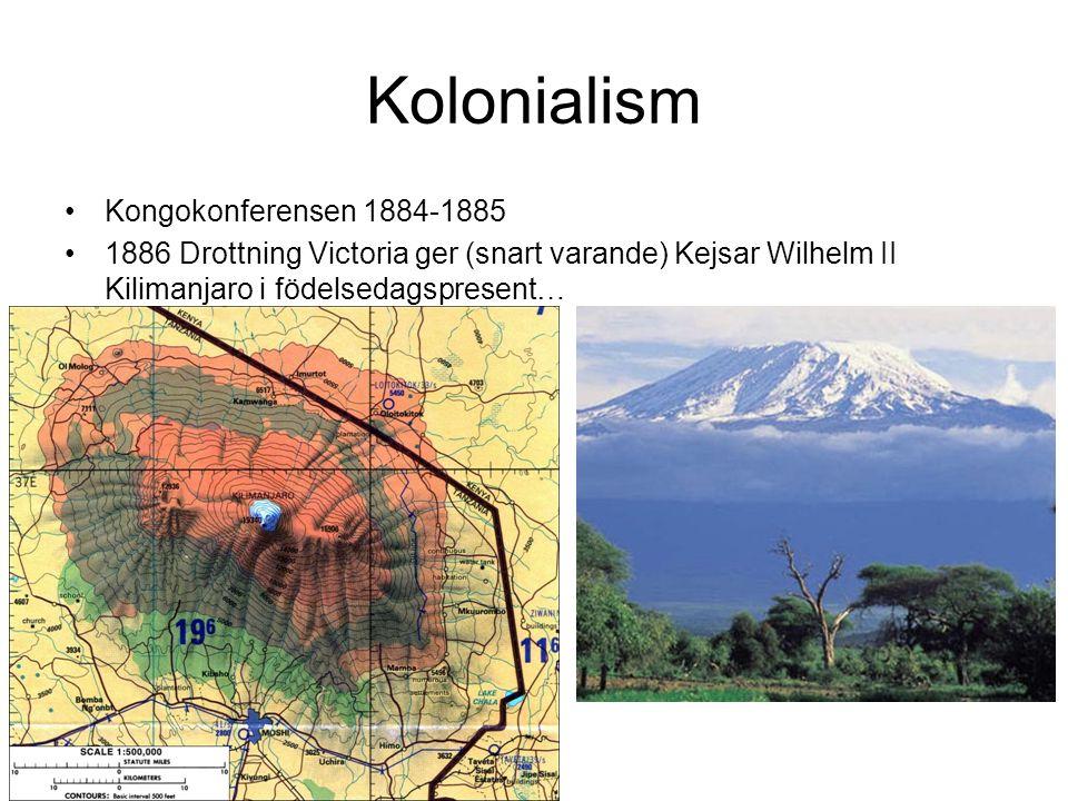 Kolonialism Kongokonferensen 1884-1885 1886 Drottning Victoria ger (snart varande) Kejsar Wilhelm II Kilimanjaro i födelsedagspresent…