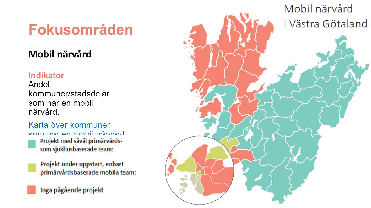 Fokusområden Mobil närvård Indikator Andel kommuner/stadsdelar som har en mobil närvård.