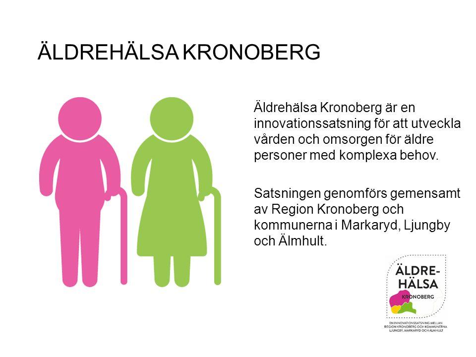 ÄLDREHÄLSA KRONOBERG Äldrehälsa Kronoberg är en innovationssatsning för att utveckla vården och omsorgen för äldre personer med komplexa behov. Satsni