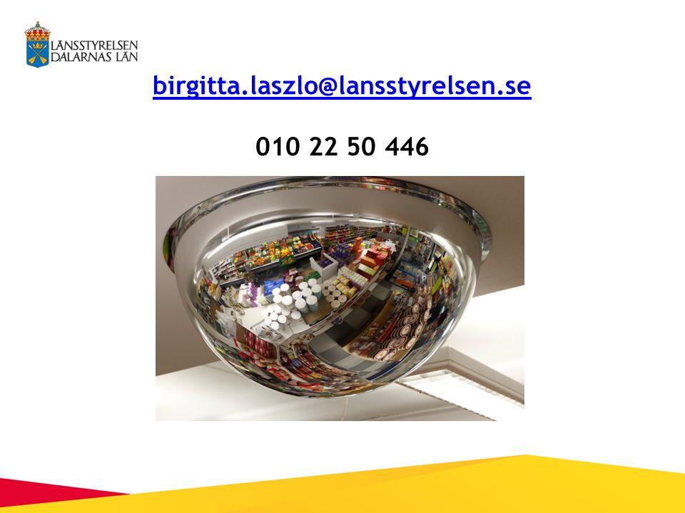 birgitta.laszlo@lansstyrelsen.se birgitta.laszlo@lansstyrelsen.se 010 22 50 446