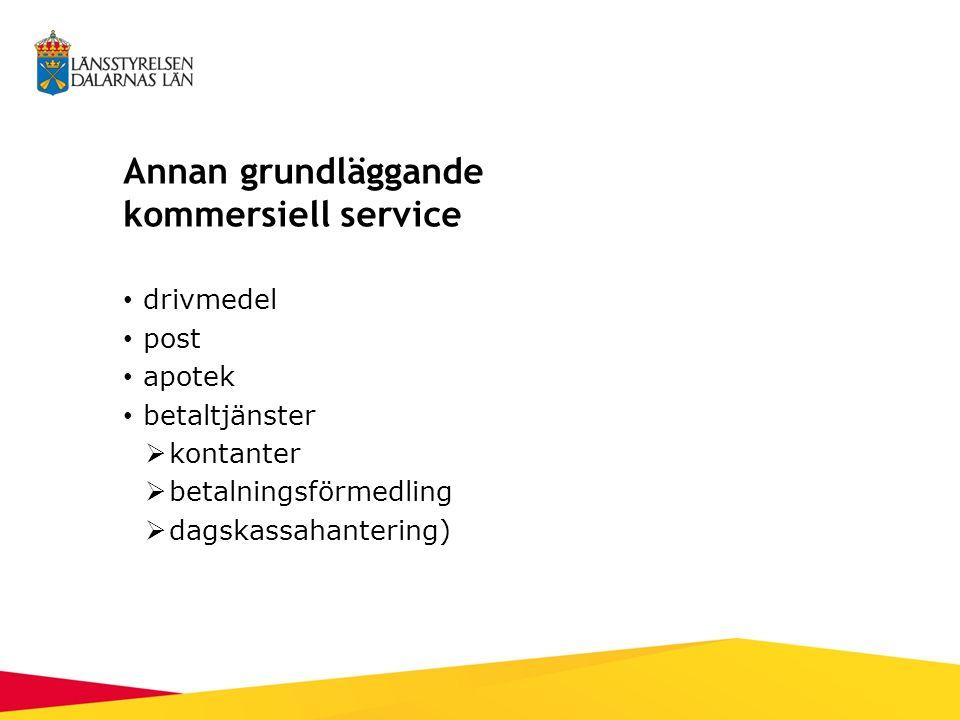 Annan grundläggande kommersiell service drivmedel post apotek betaltjänster  kontanter  betalningsförmedling  dagskassahantering)
