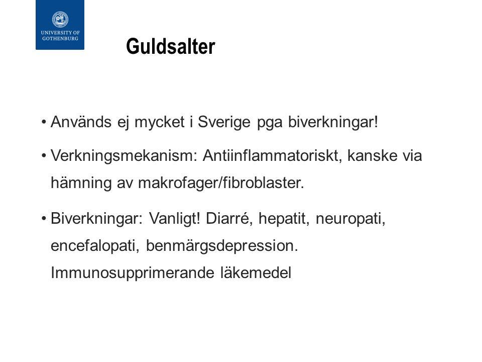 Guldsalter Används ej mycket i Sverige pga biverkningar.