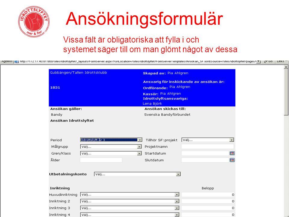 Ansökningsformulär Vissa fält är obligatoriska att fylla i och systemet säger till om man glömt något av dessa