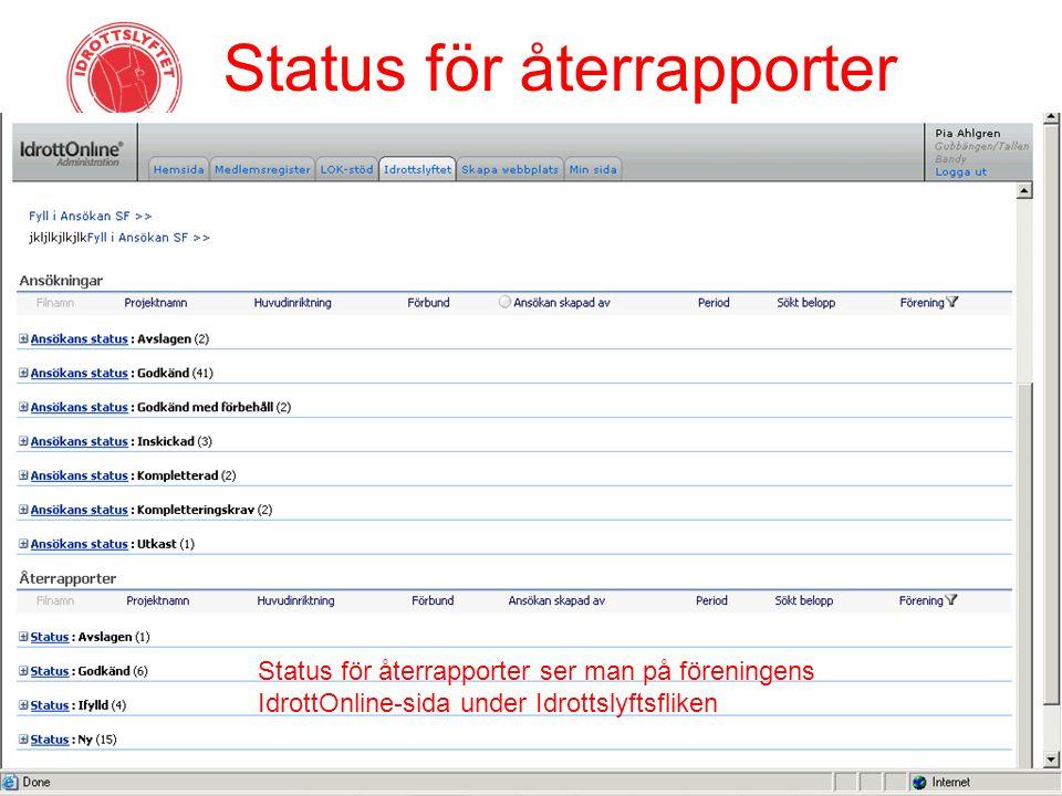Status för återrapporter Status för återrapporter ser man på föreningens IdrottOnline-sida under Idrottslyftsfliken