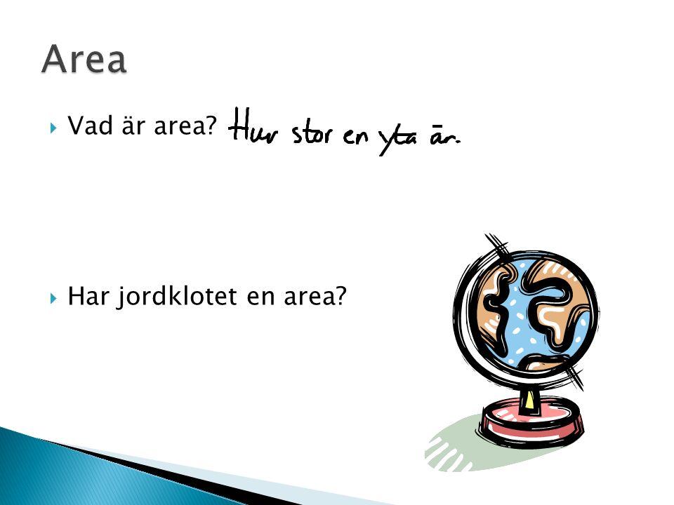  Vad är area  Har jordklotet en area