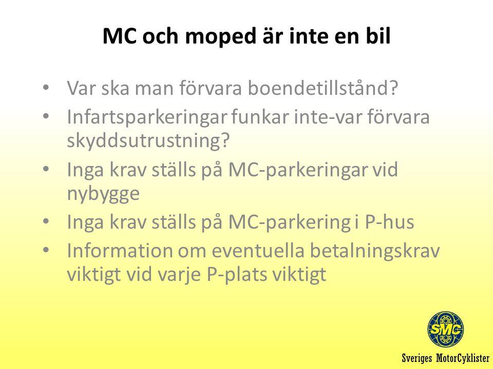 MC och moped är inte en bil Var ska man förvara boendetillstånd.