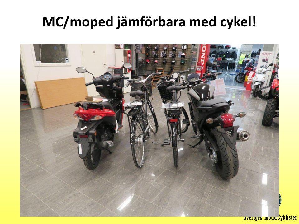 MC/moped jämförbara med cykel!