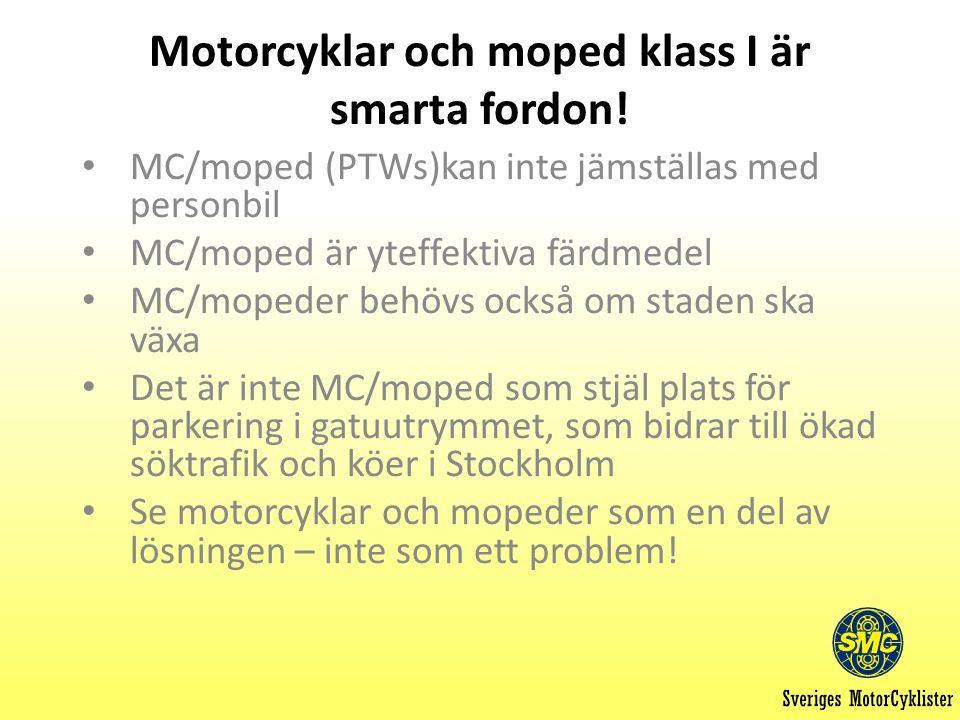 Motorcyklar och moped klass I är smarta fordon.