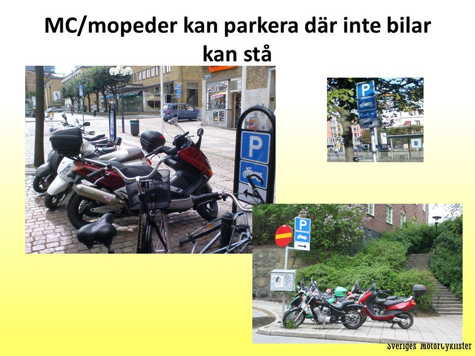 MC/mopeder kan parkera där inte bilar kan stå
