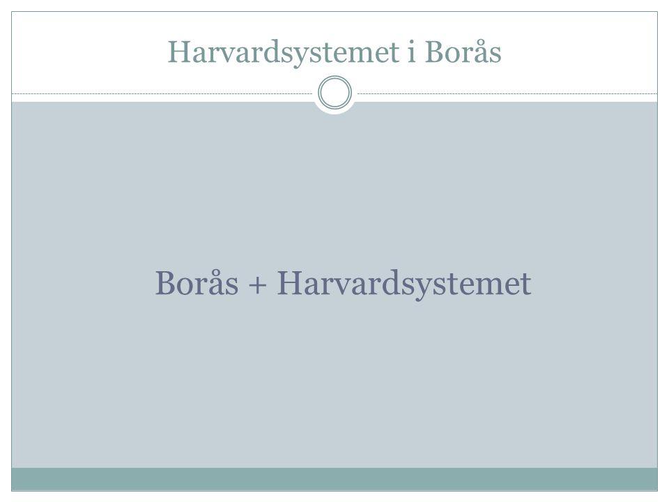 Harvardsystemet i Borås Borås + Harvardsystemet