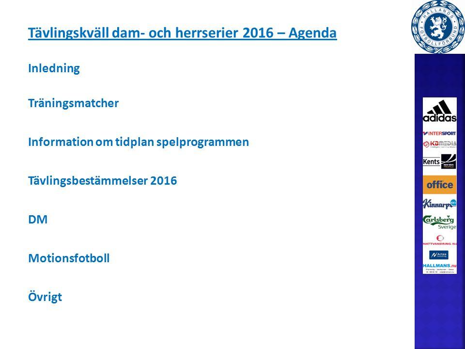 Träningsmatcher våren 2016 Beställning av domare ska göras av hemmalaget och vara Hallands FF:s kansli tillhanda via e-post info@hallandsff.se senast tre veckor före match.