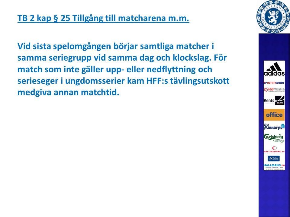 TB 2 kap § 25 Tillgång till matcharena m.m.