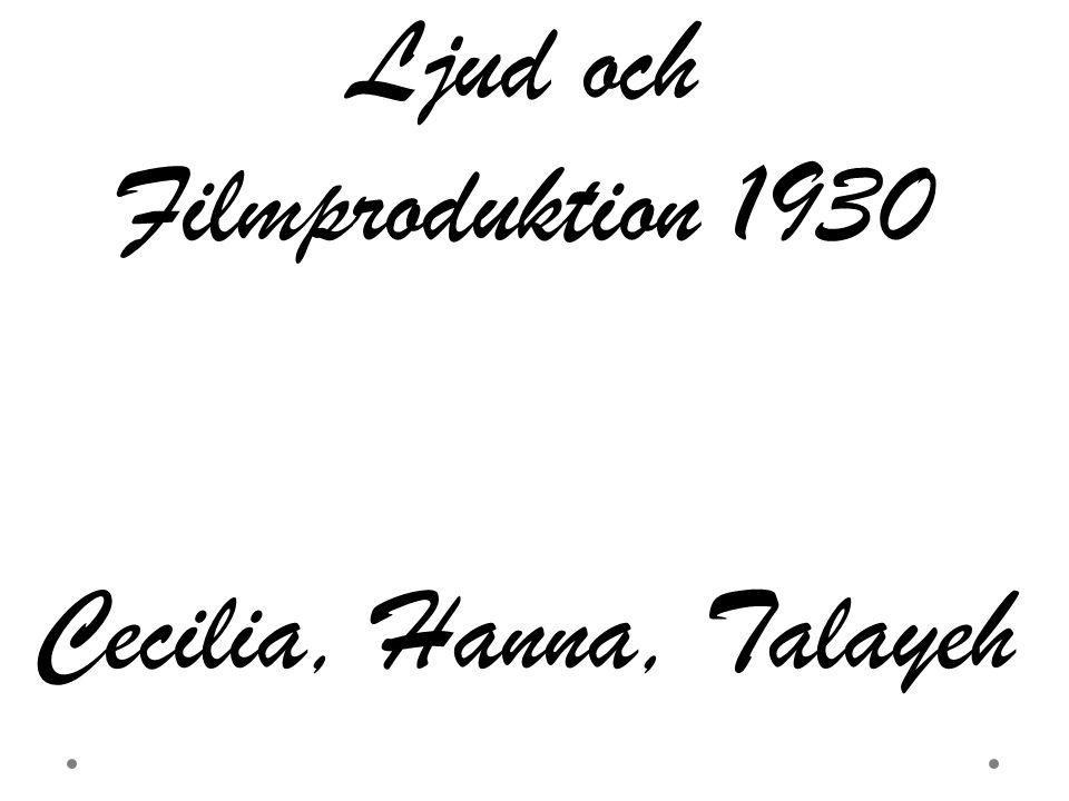 Ljud och Filmproduktion 1930 Cecilia, Hanna, Talayeh