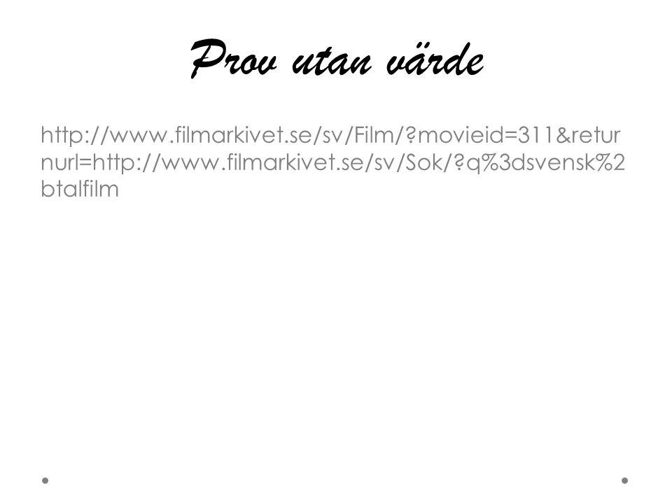 Prov utan värde http://www.filmarkivet.se/sv/Film/ movieid=311&retur nurl=http://www.filmarkivet.se/sv/Sok/ q%3dsvensk%2 btalfilm