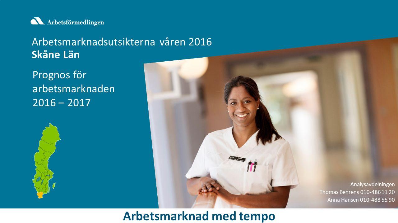 Bild 1 Arbetsmarknadsutsikterna våren 2016 Skåne Län Arbetsmarknad med tempo Prognos för arbetsmarknaden 2016 – 2017 Analysavdelningen Thomas Behrens