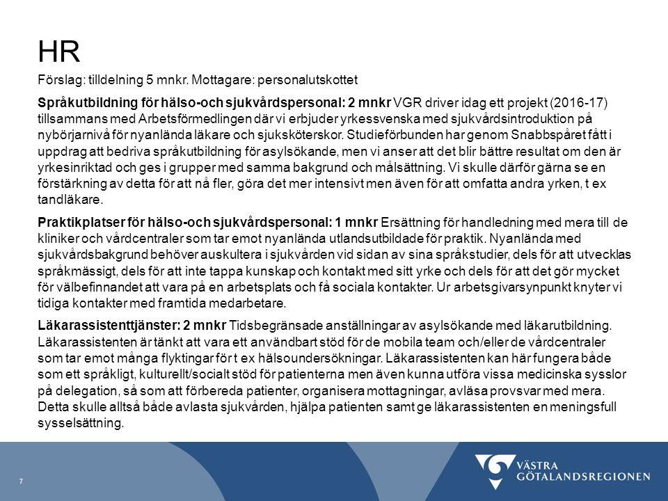 HR Förslag: tilldelning 5 mnkr. Mottagare: personalutskottet Språkutbildning för hälso-och sjukvårdspersonal: 2 mnkr VGR driver idag ett projekt (2016