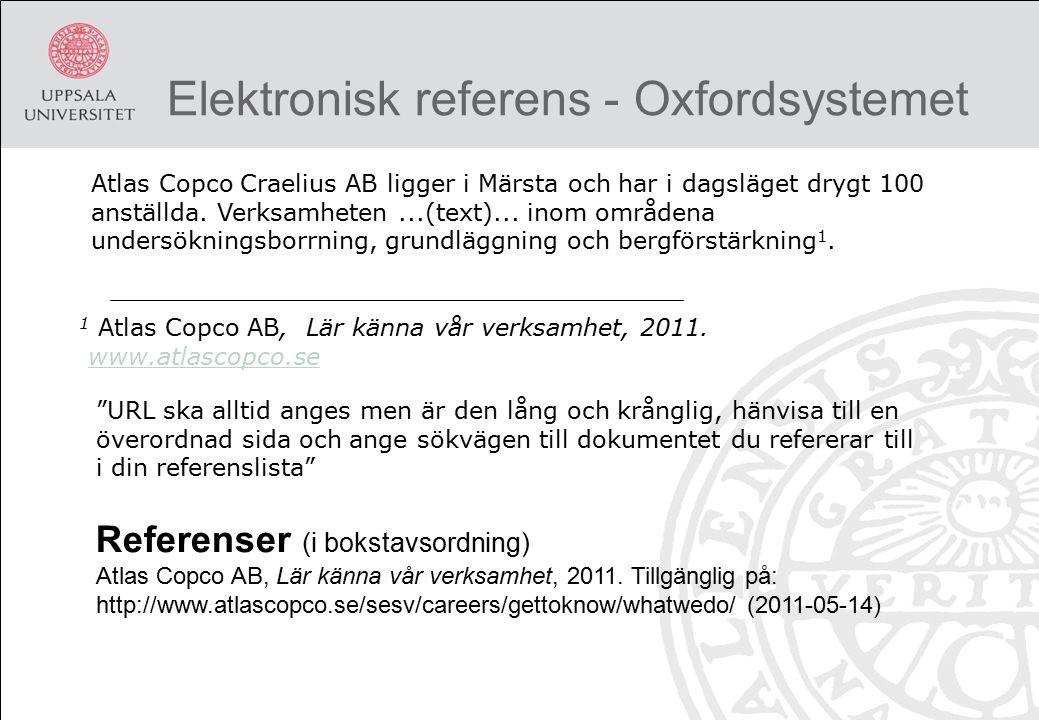 Elektronisk referens - Oxfordsystemet 1 Atlas Copco AB, Lär känna vår verksamhet, 2011.