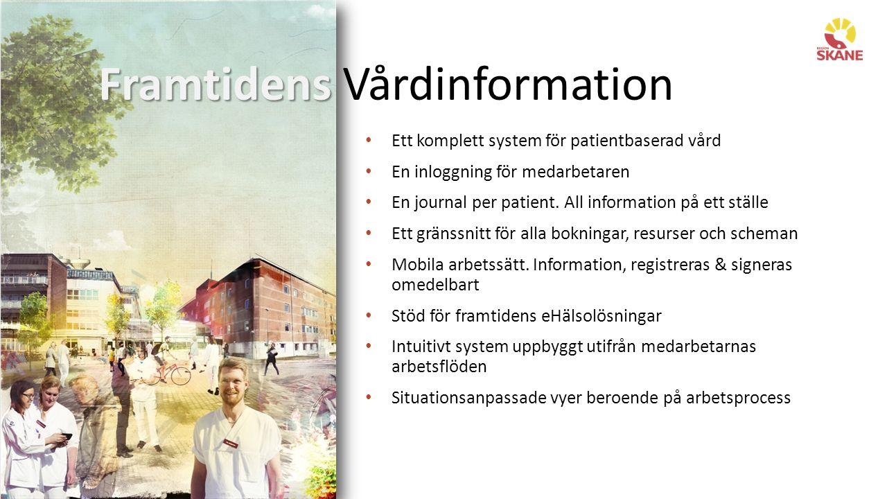 Framtidens Framtidens Vårdinformation Ett komplett system för patientbaserad vård En inloggning för medarbetaren En journal per patient.