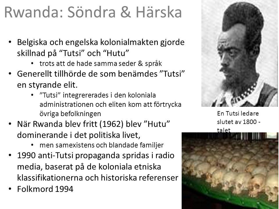 En Tutsi ledare slutet av 1800 - talet Belgiska och engelska kolonialmakten gjorde skillnad på Tutsi och Hutu trots att de hade samma seder & språk Generellt tillhörde de som benämdes Tutsi en styrande elit.