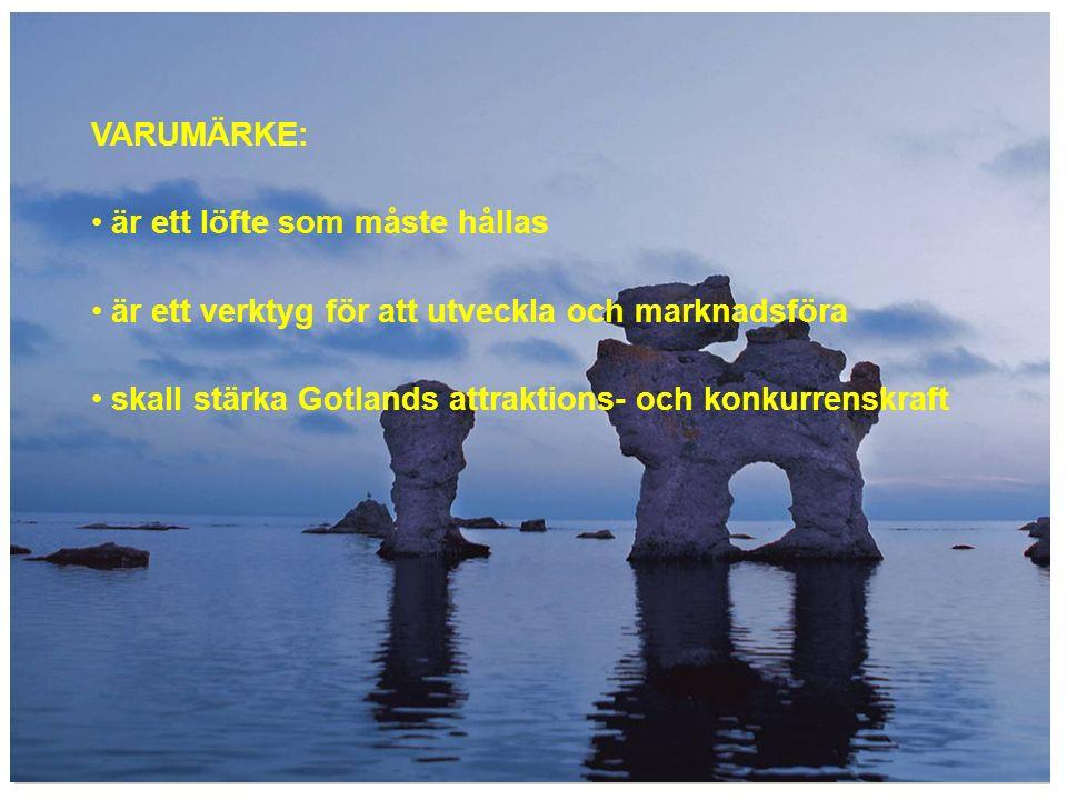 Besöksön VARUMÄRKE: är ett löfte som måste hållas är ett verktyg för att utveckla och marknadsföra skall stärka Gotlands attraktions- och konkurrenskraft