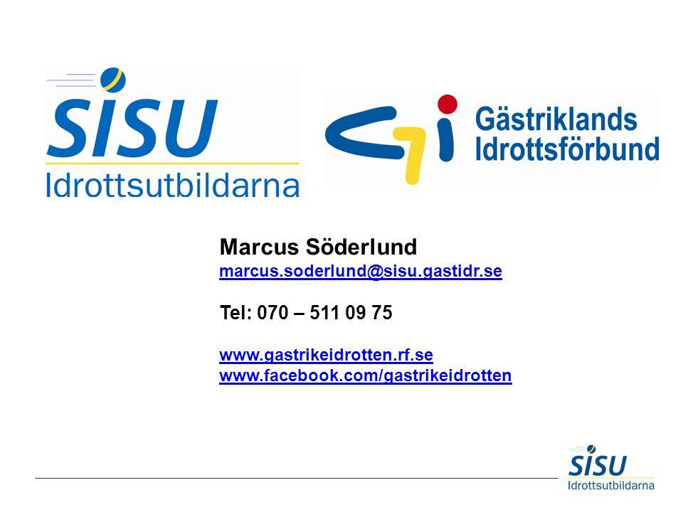 Marcus Söderlund marcus.soderlund@sisu.gastidr.se Tel: 070 – 511 09 75 www.gastrikeidrotten.rf.se www.facebook.com/gastrikeidrotten