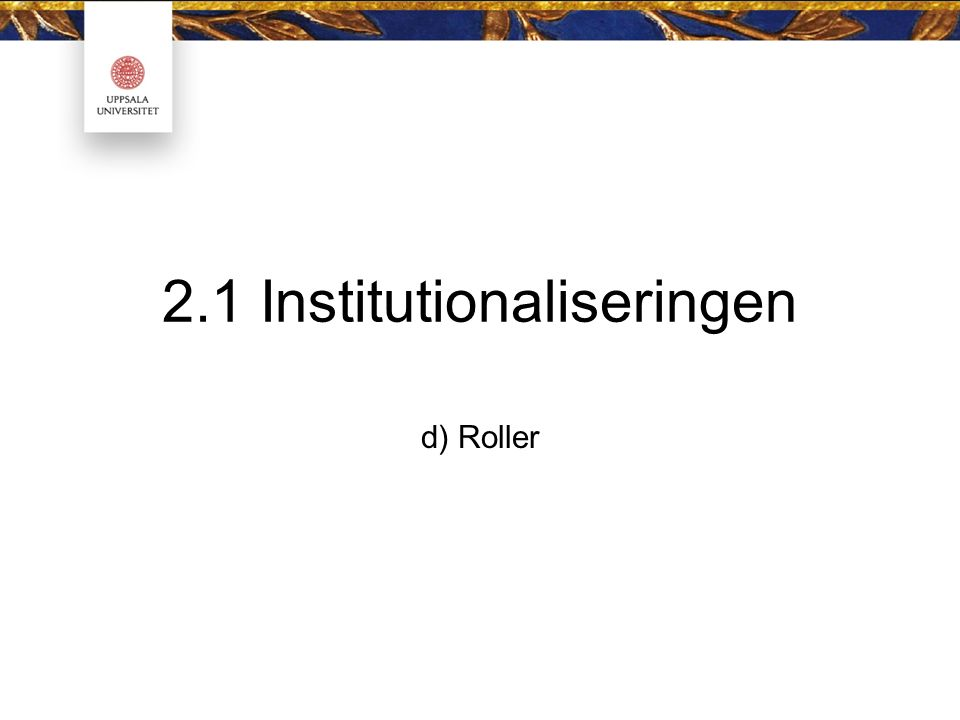 2.1 Institutionaliseringen d) Roller