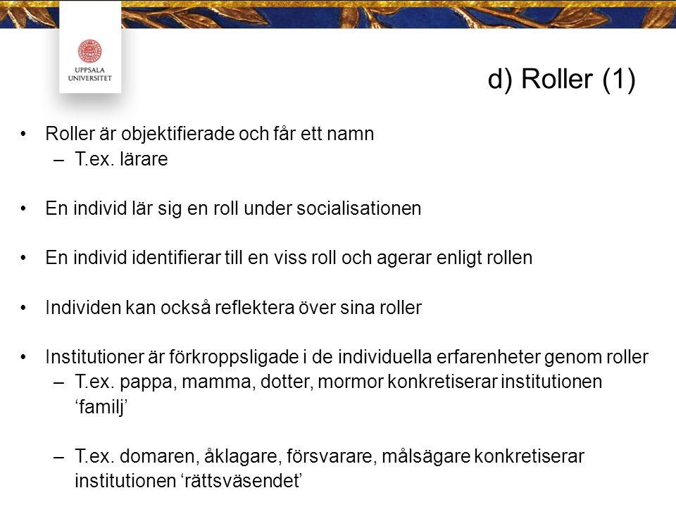 d) Roller (1) Roller är objektifierade och får ett namn –T.ex.