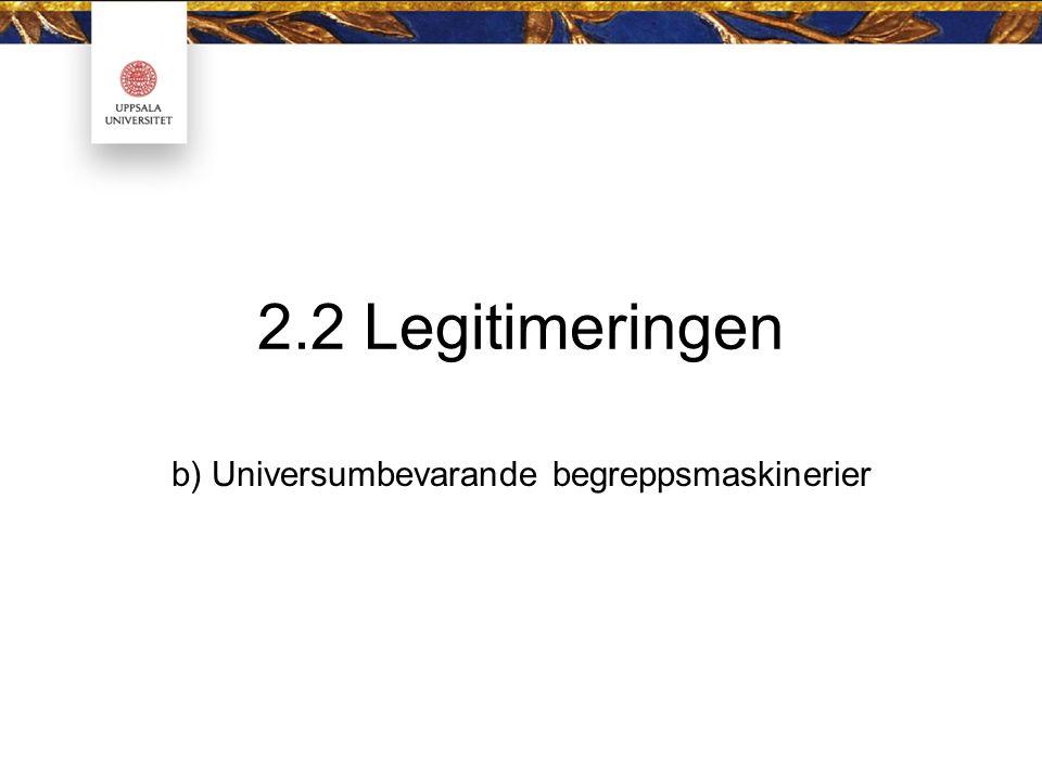 2.2 Legitimeringen b) Universumbevarande begreppsmaskinerier